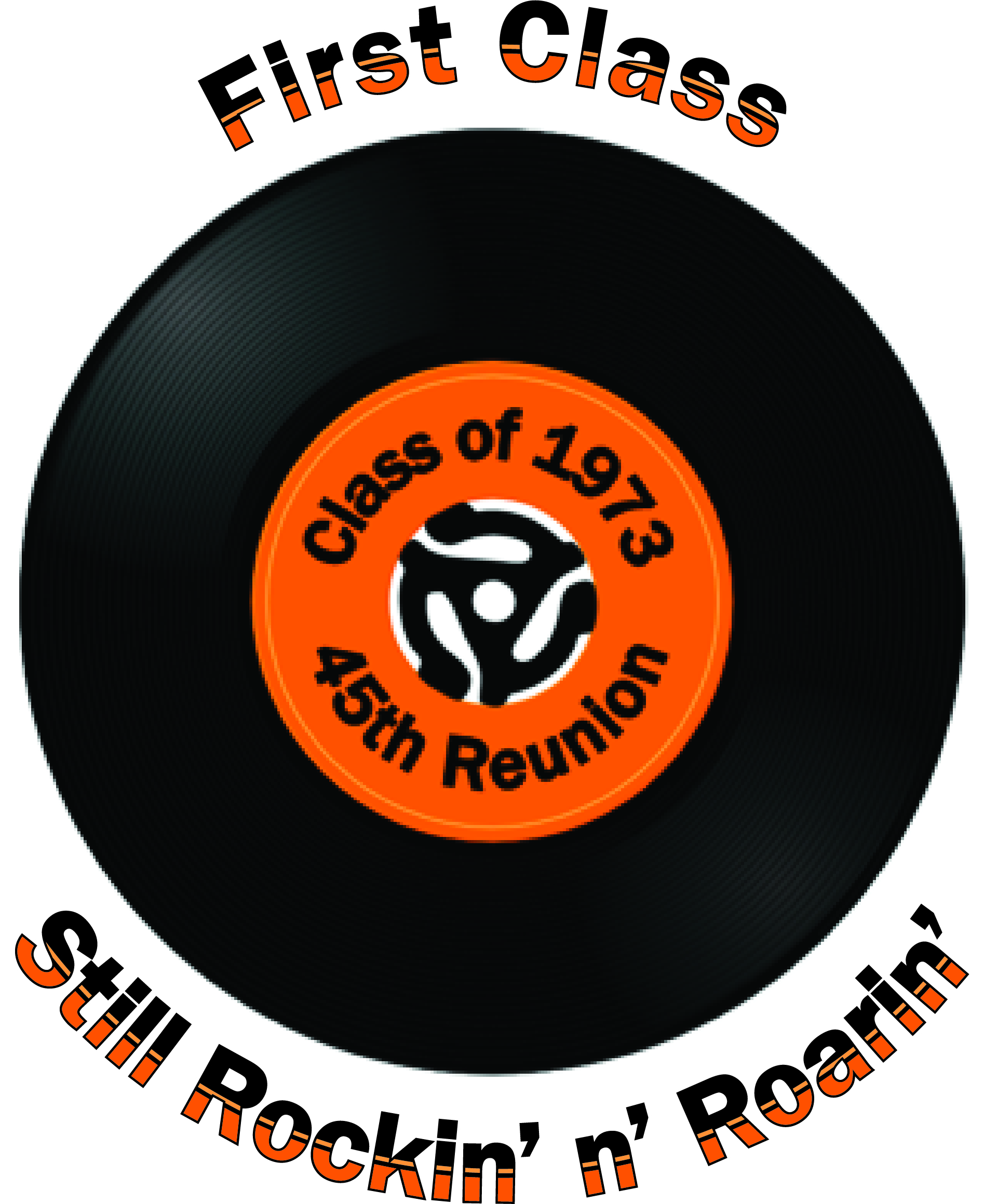 Logo for 45th Reunion showing a 45 rpm record with Still Rockin' and Roarin' and First Class at the top.
